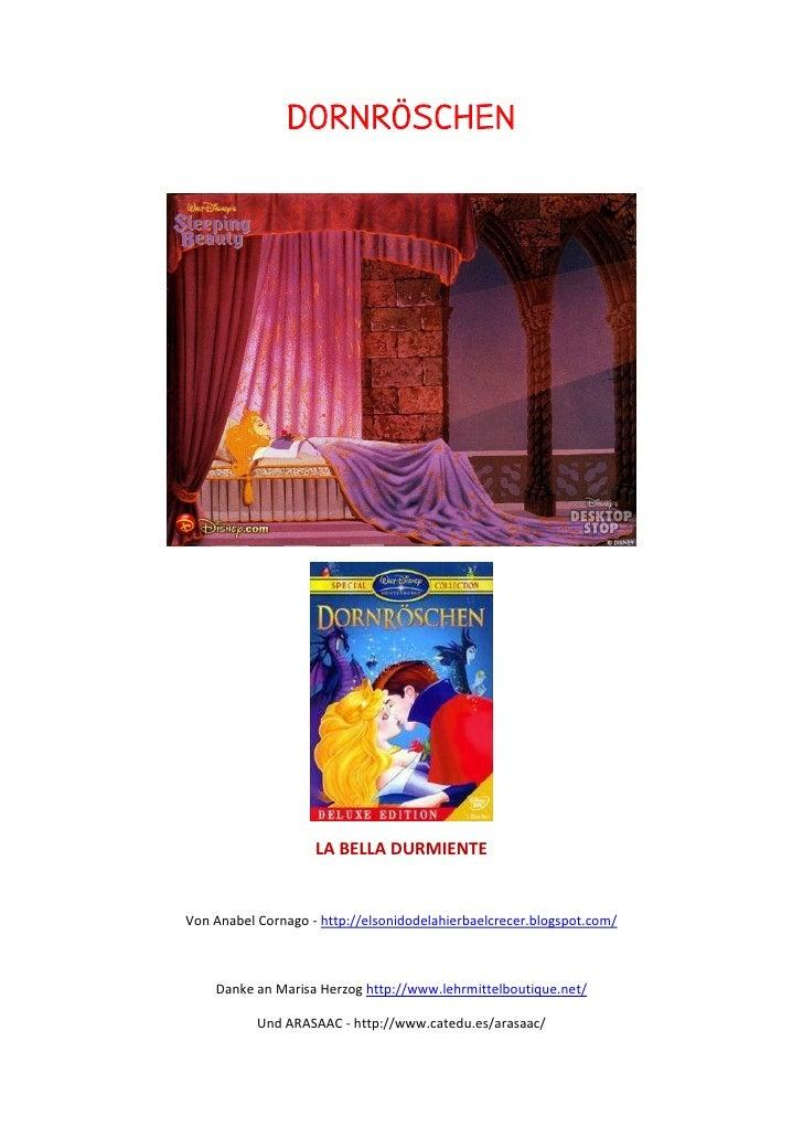 DORNRÖSCHEN                    LA BELLA DURMIENTEVon Anabel Cornago - http://elsonidodelahierbaelcrecer.blogspot.com/    D...