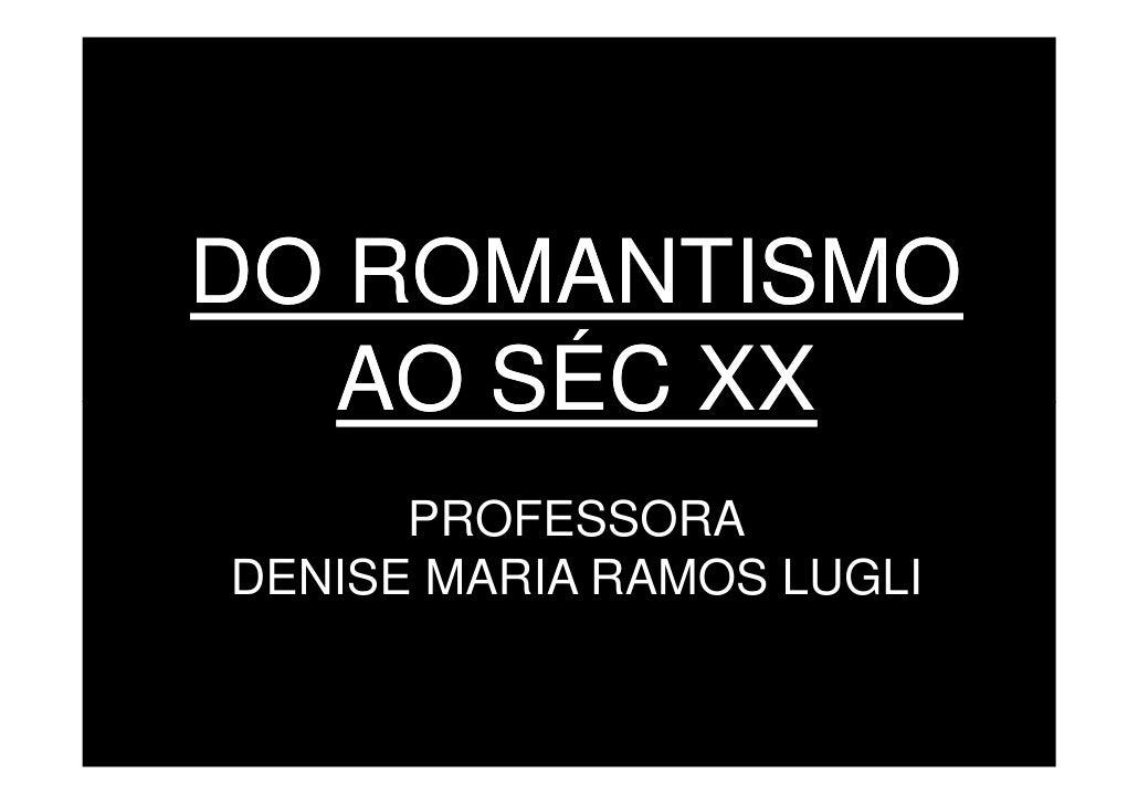 Do romantismo ao sec xx