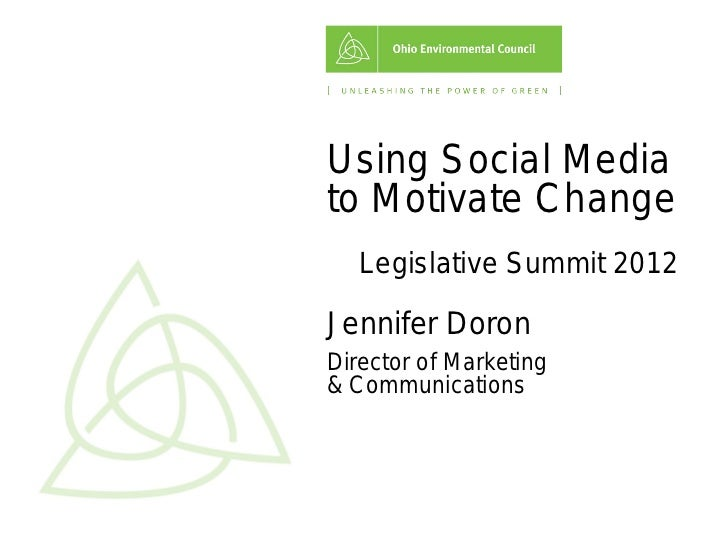 Using Social Mediato Motivate Change   Legislative Summit 2012Jennifer DoronDirector of Marketing& Communications