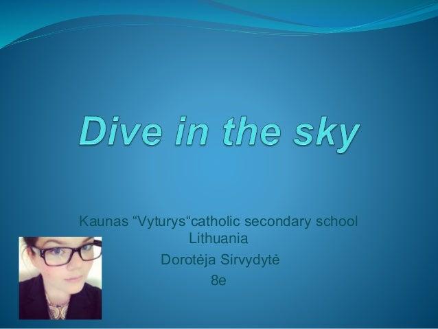 """Kaunas """"Vyturys""""catholic secondary school Lithuania Dorotėja Sirvydytė 8e"""