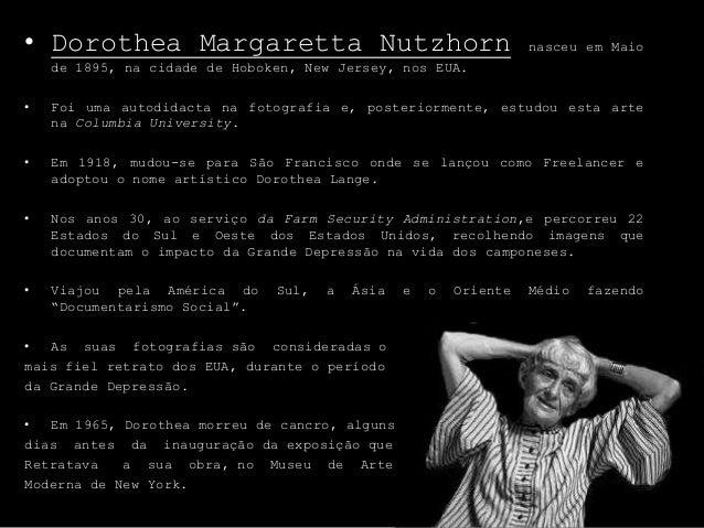 • Dorothea Margaretta Nutzhorn nasceu em Maio de 1895, na cidade de Hoboken, New Jersey, nos EUA. • Foi uma autodidacta na...