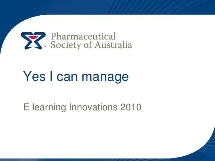 Yes I can manage<br />E learning Innovations 2010<br />