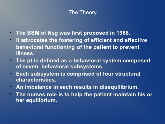 patient care using dorothy johnson s theory Watch and learn how theories are applied in practice by the nurse theorists  request a preview  discover the evolution of each theorist's work and its impact  on nursing practice and education  dorothy johnson - behavioral systems  model, 29 minutes, 1988  jean watson - a theory of human caring, 41  minutes, 1989.