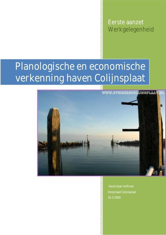 Eerste aanzet                    WerkgelegenheidPlanologische en economischeverkenning haven Colijnsplaat                 ...