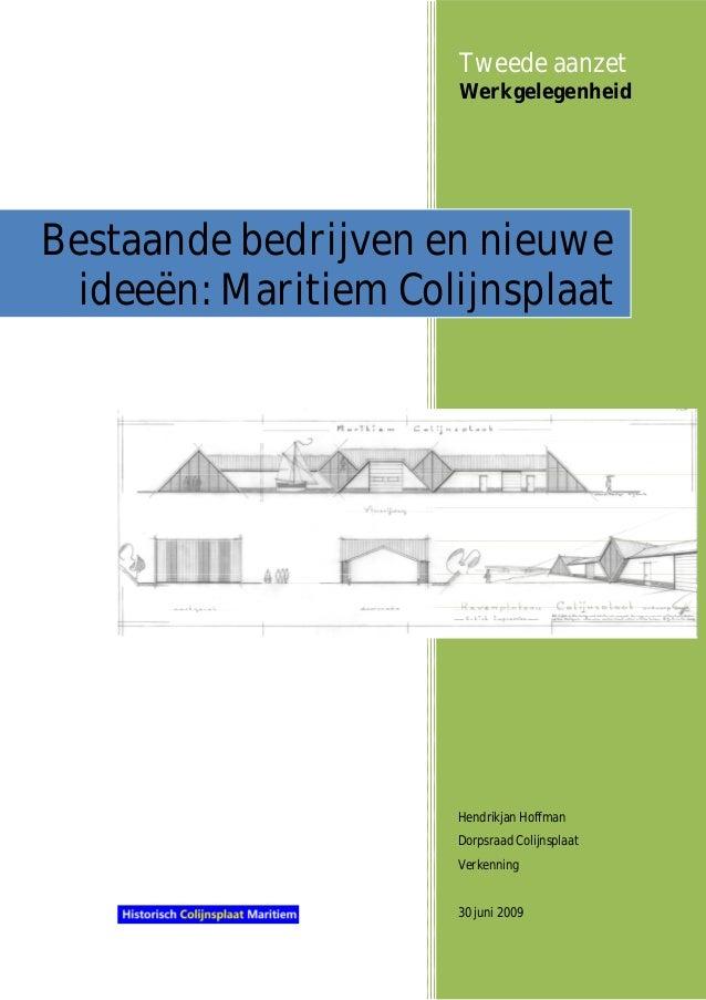 Tweede aanzet                      WerkgelegenheidBestaande bedrijven en nieuwe  ideeën: Maritiem Colijnsplaat            ...