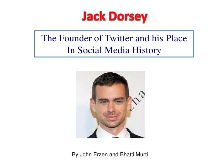 The Founder of Twitter and his Place      In Social Media History       By John Erzen and Bhatti Murti