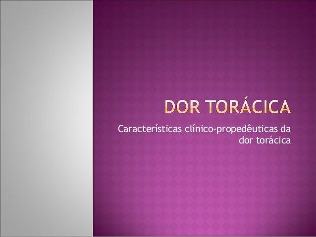 Características clínico-propedêuticas da dor torácica