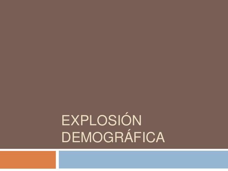 Explosión demográfica<br />