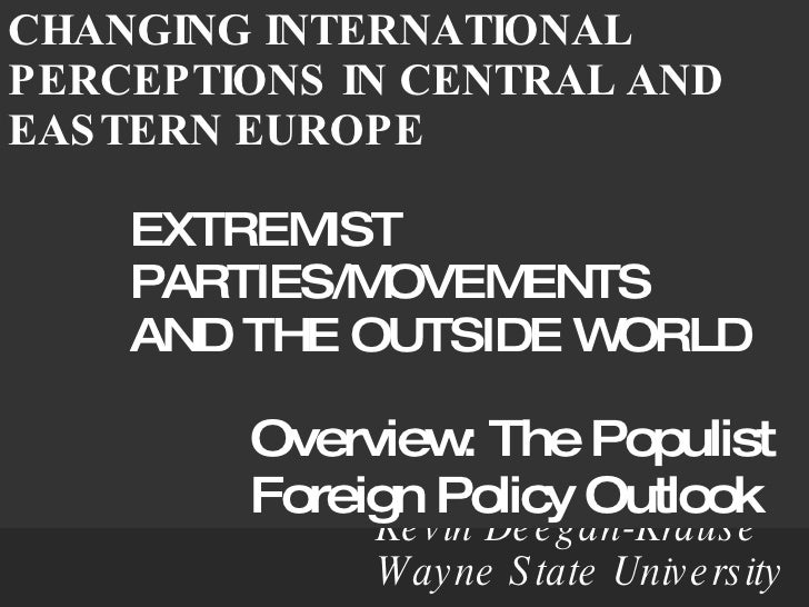 Kevin Deegan-Krause  Wayne State University <ul><li>CHANGING INTERNATIONAL PERCEPTIONS IN CENTRAL AND EASTERN EUROPE </li>...