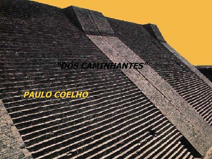 """"""" DOS CAMINHANTES"""" PAULO COELHO"""