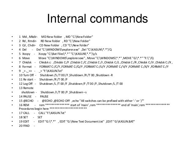 dos commands The following is a list of useful dos commands, with explanations they are  useful on older dos systems and in the command-line interface on.