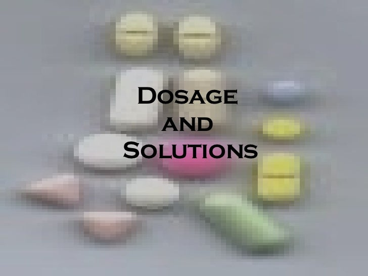 Dosage  and  Solutions