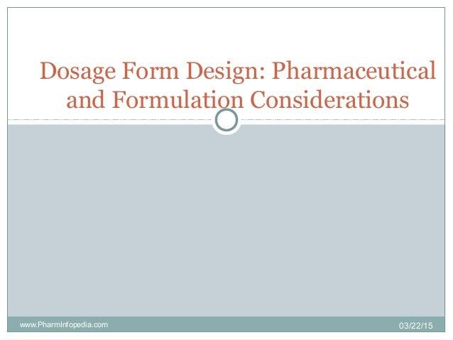 Dosage Form Design: Pharmaceutical and Formulation Considerations 03/22/15www.PharmInfopedia.com