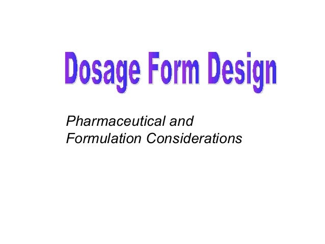 Pharmaceutical and Formulation Considerations