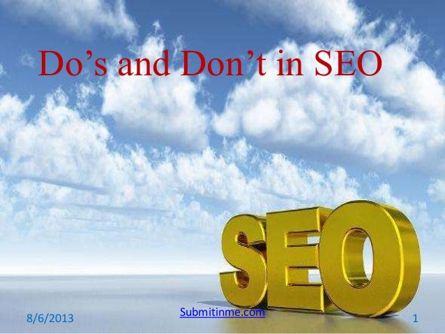 Do's and Don't in SEO 8/6/2013 Submitinme.com 1