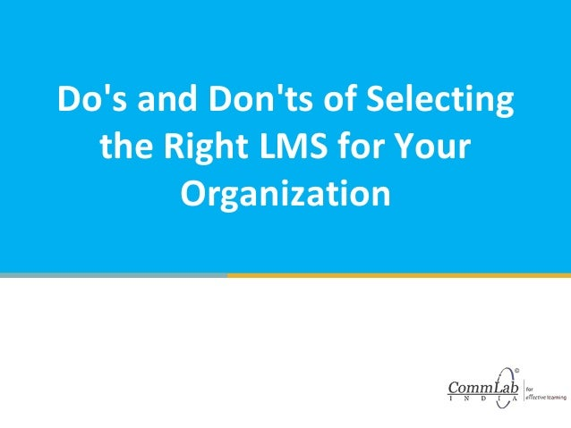 Do's and Don'ts of Selecting the Right LMS for Your Organization