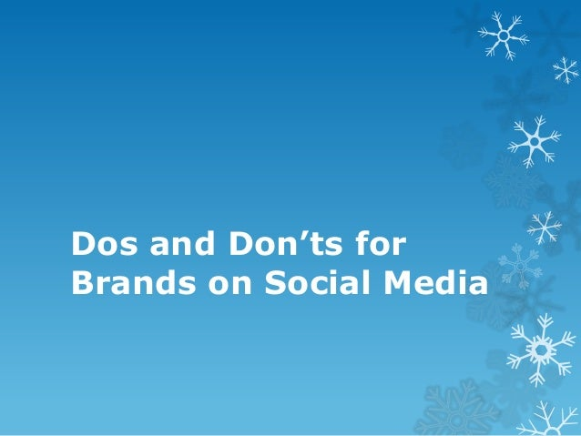 Dos and Don'ts forBrands on Social Media