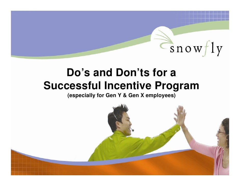 Do's and Don'ts for a Successful Incentive Program     (especially for Gen Y & Gen X employees)