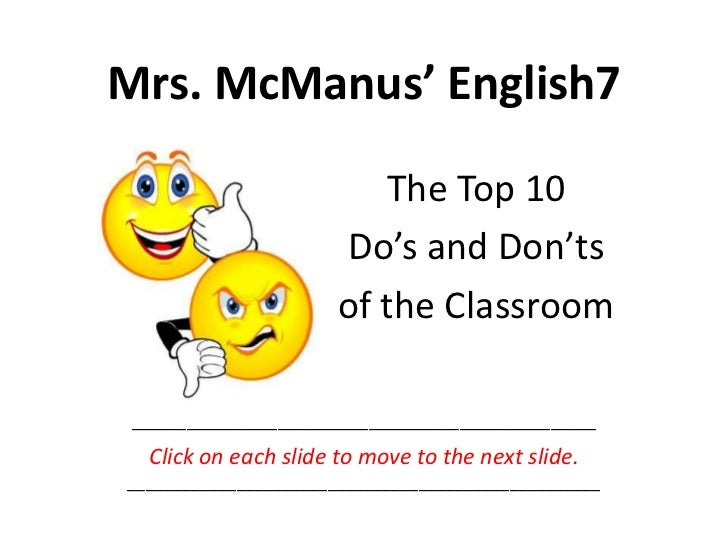 Mrs. McManus' English7<br />The Top 10<br />Do's and Don'ts<br />of the Classroom<br />___________________________________...