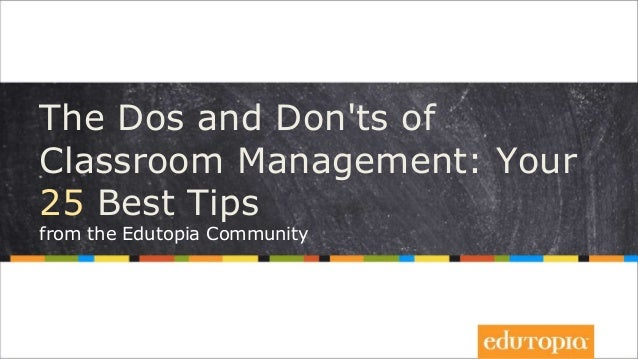 The Dos and Don'ts of  Classroom Management: Your  25 Best Tips  from the Edutopia Community