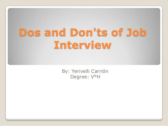 dos and don u0026 39 ts of job interview yeri