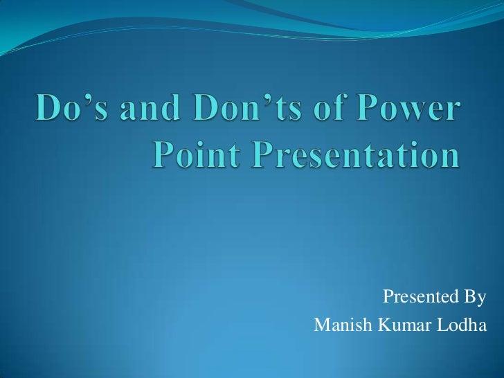 Presented ByManish Kumar Lodha