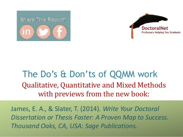 The Do's & Don'ts of QQMM workQualitative, Quantitative and Mixed Methodswith previews from the new book:James, E. A., & S...