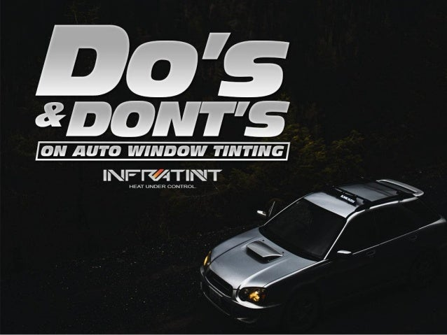 Do`s and don`ts on auto window tinting
