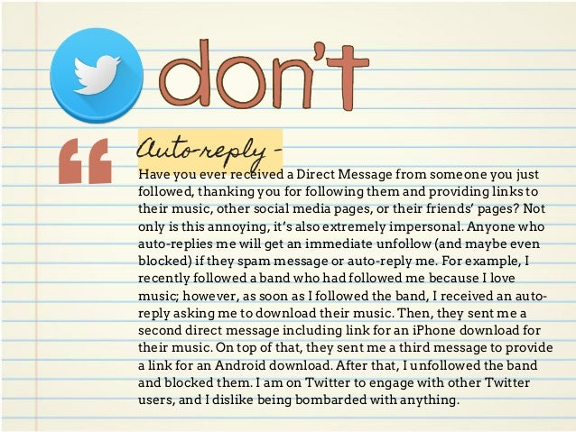 Auto-reply - Have you ever received a Direct Message from someone you just followed, thanking you for following them and p...