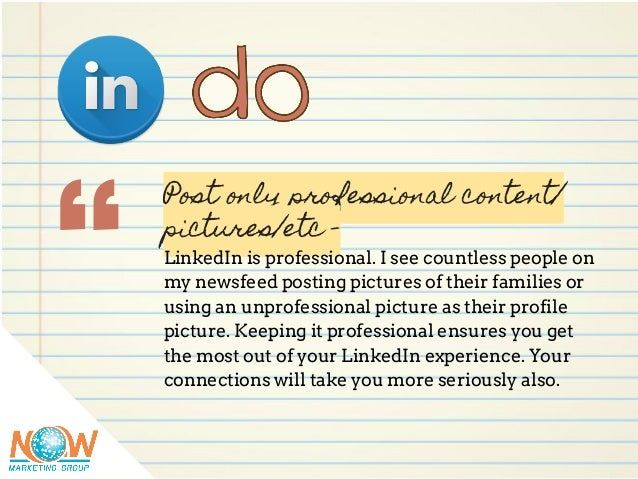 """"""" Post only professional content/ pictures/etc - LinkedIn is professional. I see countless people on my newsfeed posting p..."""