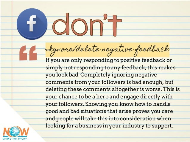 Ignore/delete negative feedback If you are only responding to positive feedback or simply not responding to any feedback, ...