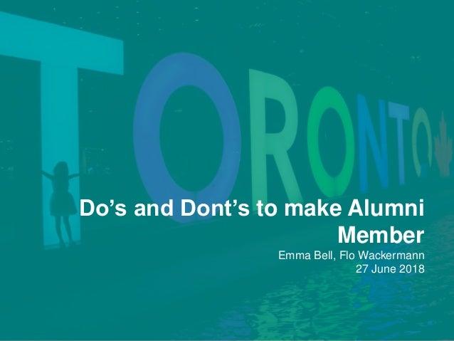 Do's and Dont's to make Alumni Member Emma Bell, Flo Wackermann 27 June 2018