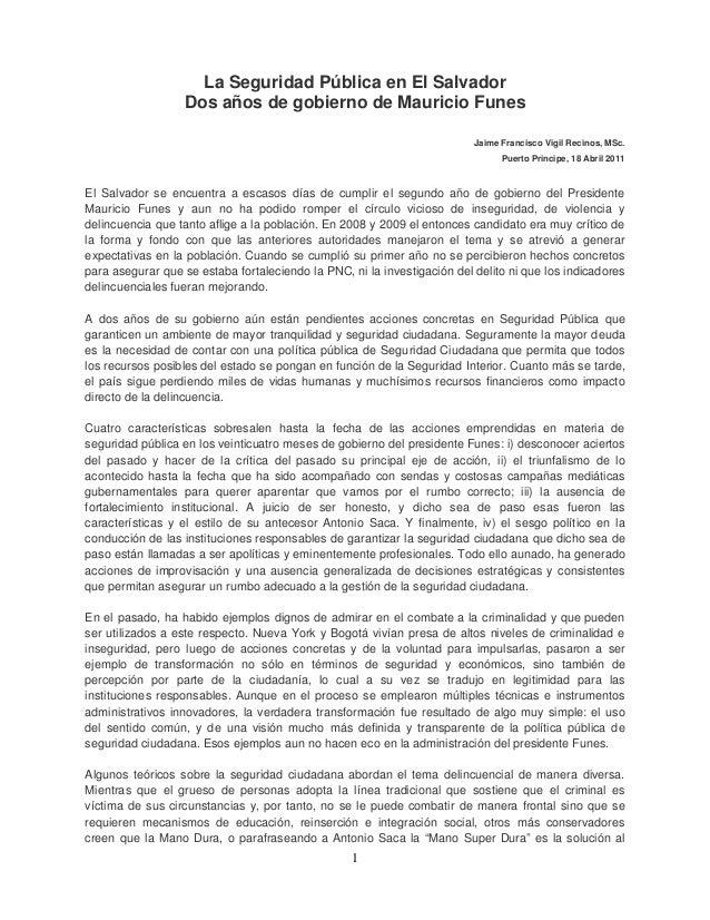 1 La Seguridad Pública en El Salvador Dos años de gobierno de Mauricio Funes Jaime Francisco Vigil Recinos, MSc. Puerto Pr...