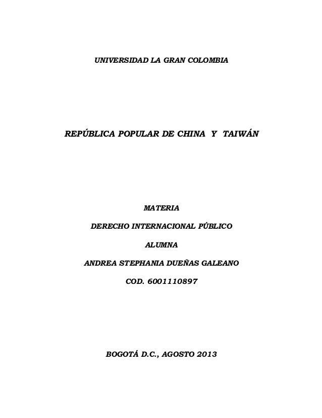 UNIVERSIDAD LA GRAN COLOMBIA REPÚBLICA POPULAR DE CHINA Y TAIWÁN MATERIA DERECHO INTERNACIONAL PÚBLICO ALUMNA ANDREA STEPH...