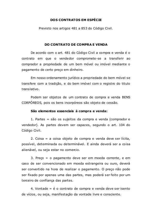 DOS CONTRATOS EM ESPÉCIE Previsto nos artigos 481 a 853 do Código Civil. DO CONTRATO DE COMPRA E VENDA De acordo com o art...