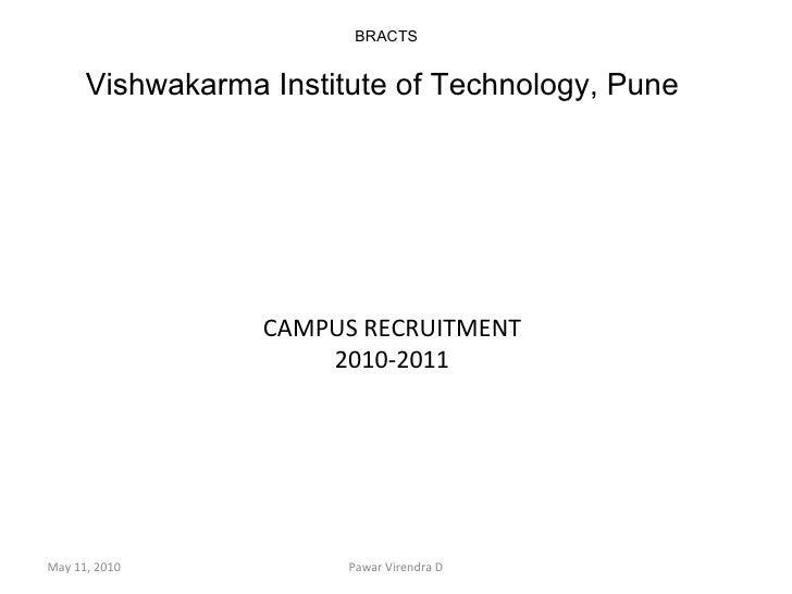 CAMPUS RECRUITMENT 2010-2011 BRACTS Vishwakarma Institute of Technology, Pune