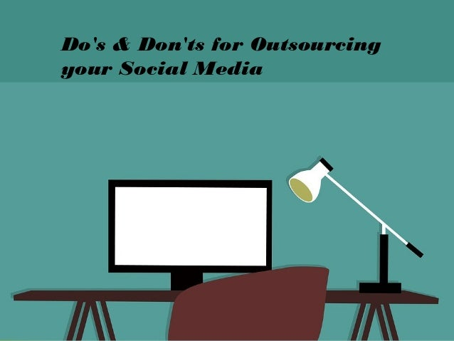 Do's & Don'ts for Outsourcing your Social Media
