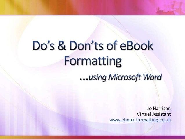 Jo Harrison           Virtual Assistantwww.ebook-formatting.co.uk