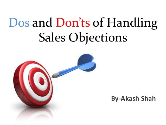 Dos and Don'ts of Handling Sales Objections By-Akash Shah