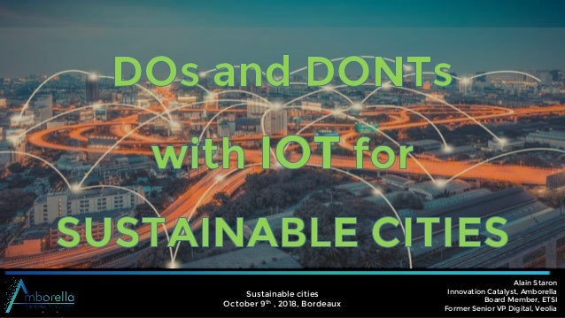 Alain Staron Innovation Catalyst, Amborella Board Member, ETSI Former Senior VP Digital, Veolia Sustainable cities October...