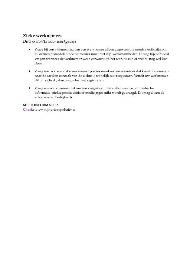 Zieke werknemers Do's & don'ts voor werkgevers •  Vraag bij een ziekmelding van een werknemer alleen gegevens die noodzake...