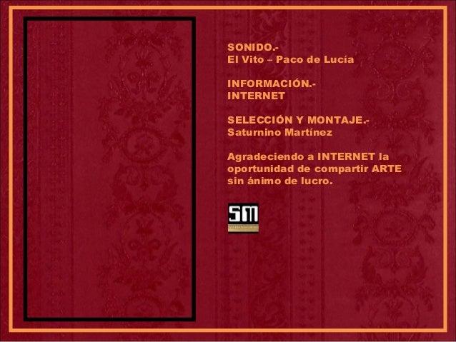 SONIDO.- El Vito – Paco de Lucía INFORMACIÓN.- INTERNET SELECCIÓN Y MONTAJE.- Saturnino Martínez Agradeciendo a INTERNET l...
