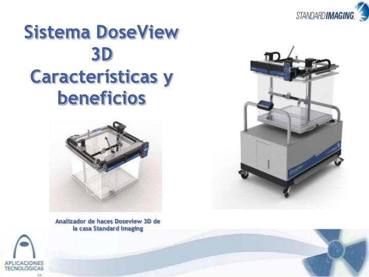 Sistema DoseView       3D Características y    beneficios   Analizador de haces Doseview 3D de         la casa Standard Im...