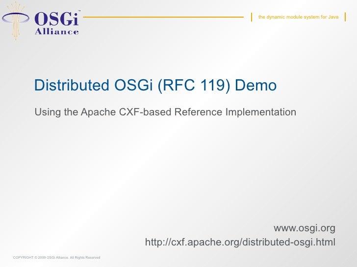 the dynamic module system for Java                 Distributed OSGi (RFC 119) Demo             Using the Apache CXF-based ...