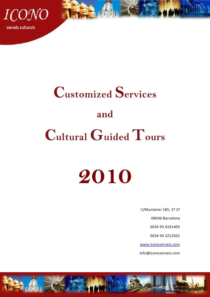 Customized Services          and  Cultural Guided Tours       2010                  C/Muntaner 185, 1º 2ª                 ...