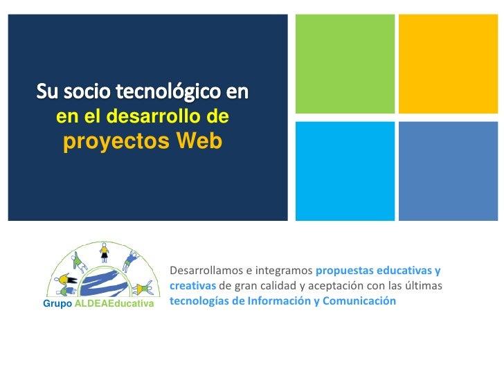 en el desarrollo de   proyectos Web                       Desarrollamos e integramos propuestas educativas y              ...