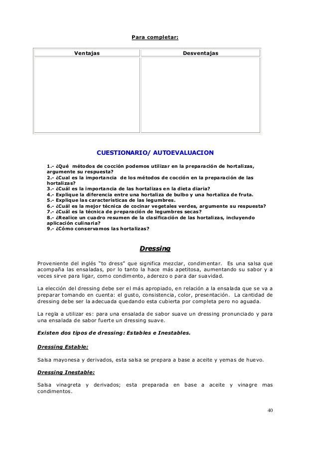 40 Para completar: Ventajas Desventajas CUESTIONARIO/ AUTOEVALUACION 1.- ¿Qué métodos de cocción podemos utilizar en la pr...