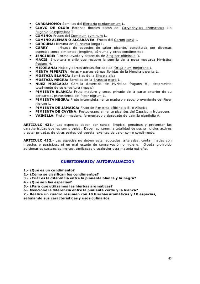 45 • CARDAMOMO: Semillas del Elettaria cardamomum L. • CLAVO DE OLOR: Botones florales secos del Caryophyllus aromaticus L...