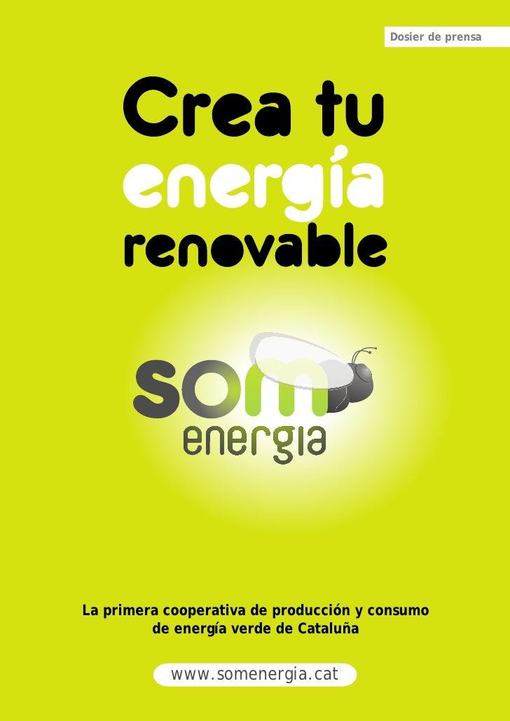 Dosier de prensa     La primera cooperativa de producción y consumo          de energía verde de Cataluña              www...