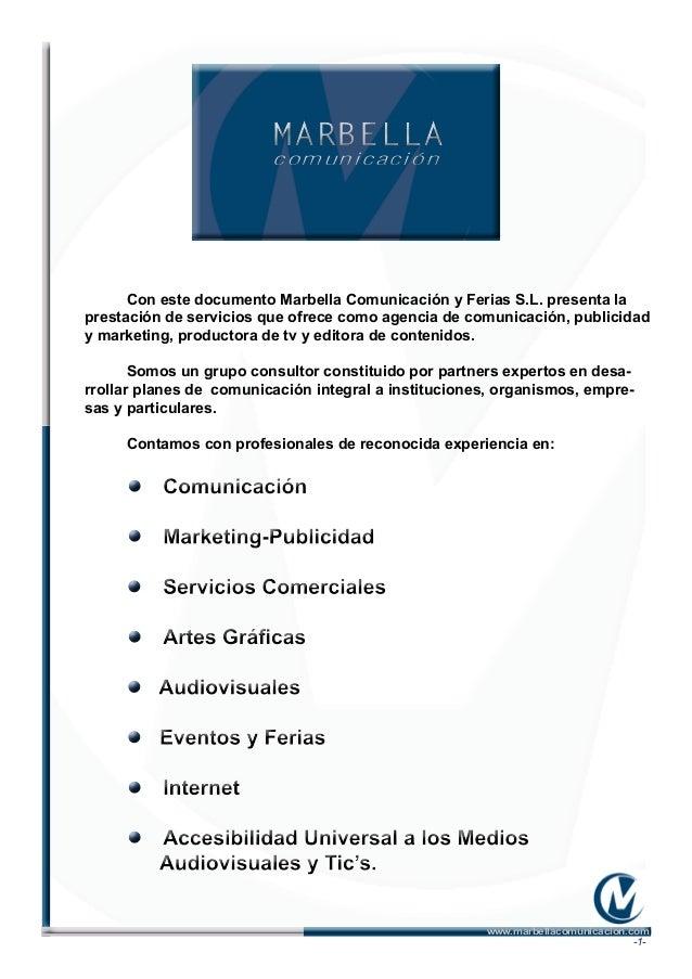 Con este documento Marbella Comunicación y Ferias S.L. presenta la prestación de servicios que ofrece como agencia de comu...